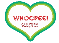 Whoopee: A Sex Positive Variety Show Logo