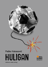 M. Pejnović, P.Vukasović i M. Šakoronja: Huligan -kazalište Mala scena Logo